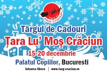 """Târgul de Cadouri """"Ţara lui Moş Crăciun"""""""