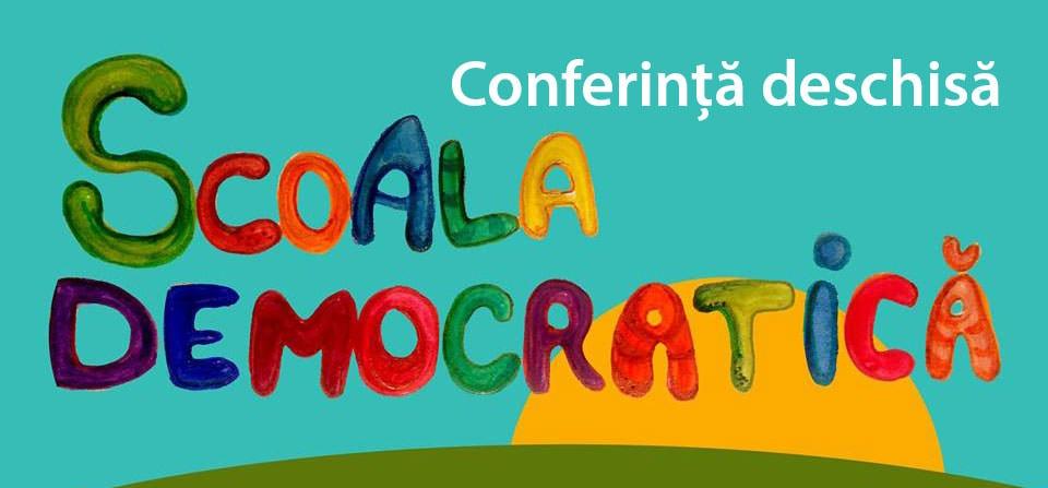 Conferința: Școala Democratică