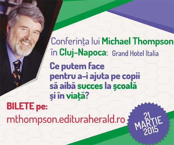 Super-conferință la Cluj: Michael Thompson – 21 martie