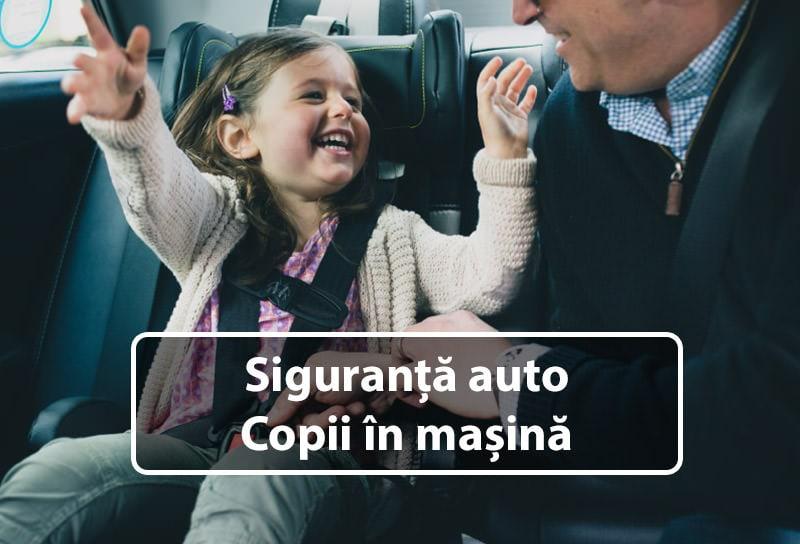 Siguranță auto - Copii în mașină