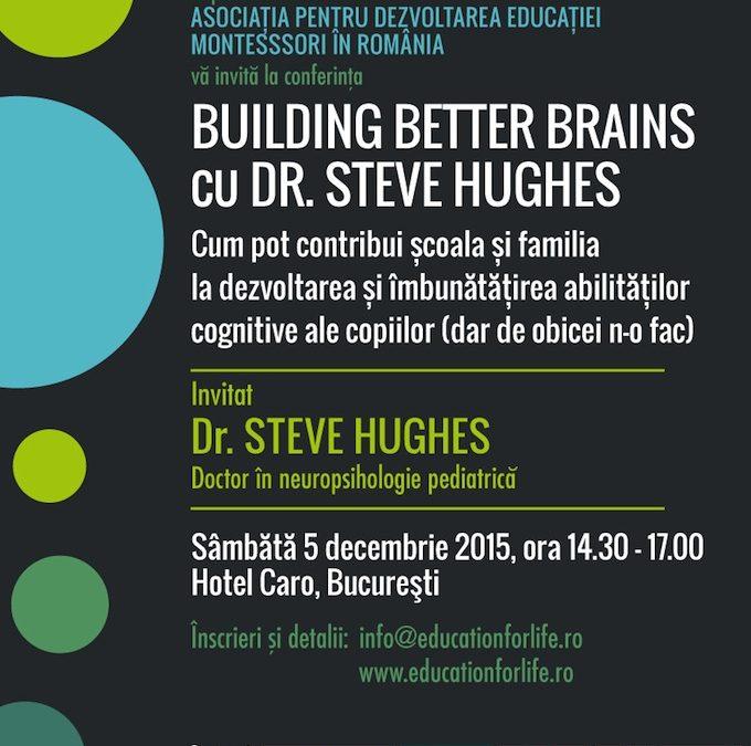 Building Better Brains cu dr. Steve Hughes – conferință pentru educatori și părinți