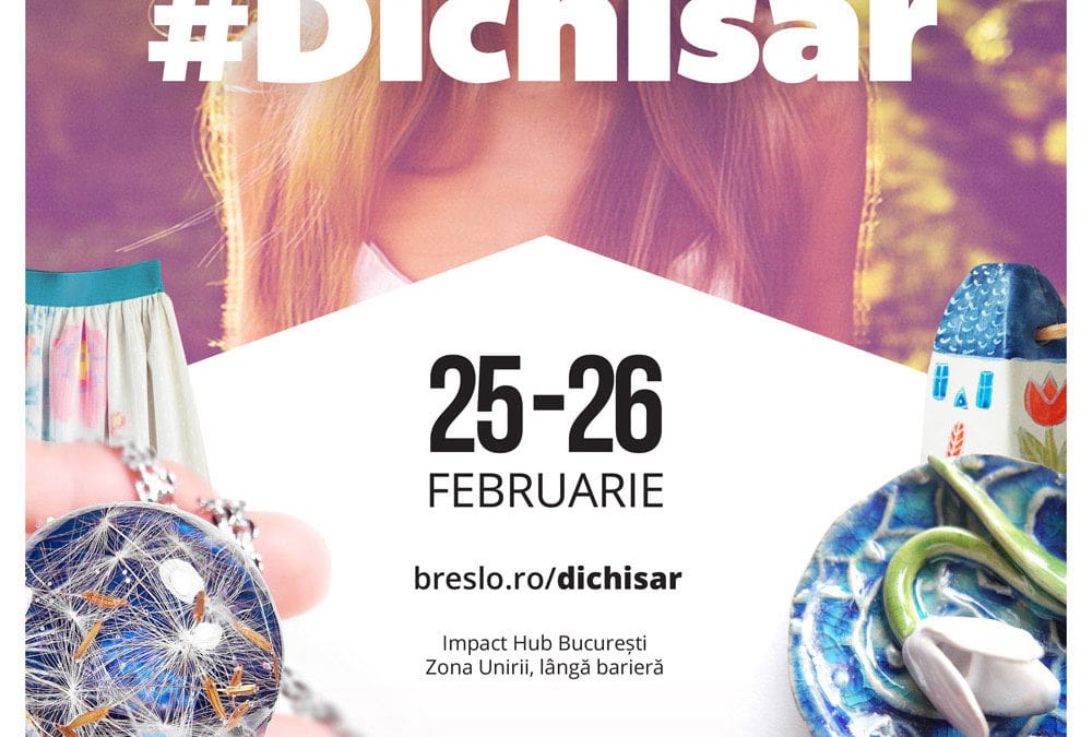 Dichisar de Mărțișor – Fun, Fashion & Sisterhood, weekend-ul acesta