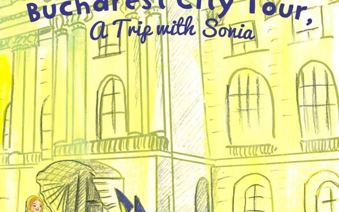 """""""Bucharest City Tour, A Trip with Sonia"""" cu susținere pentru comunitățile vulnerabile în timpul pandemiei"""